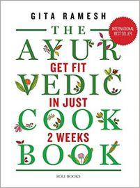 THE AYURVEDIC COOKBOOK: GET FIT IN JUST TWO WEEKS - GITA RAMESH