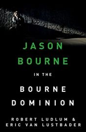 JASON BOURNE SERIES: Book 9 - THE BOURNE DOMINION