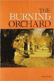 THE BURNING ORCHARD - By Anita Krishan