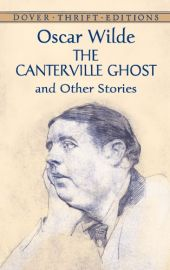 Dover Thrift Editions: THE CANTERVILLE GHOST AND OTHER STORIES
