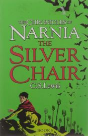 THE CHRONICLES OF NARNIA - BOOK 6 : THE SILVER CHAIR