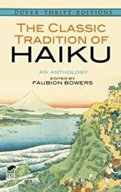 Dover Thrift Editions: THE CLASSIC TRADITION OF HAIKU : An Anthology