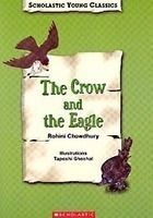SCHOLASTIC YOUNG CLASSICS: THE CROW AND THE EAGLE