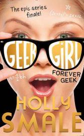 THE EPIC SERIES FINALE! GEEK GIRL - FOREVER GEEK