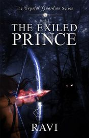 THE CRYSTAL GUARDIAN SERIES: BOOK 1 :   THE EXILED PRINCE