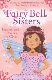 THE FAIRY BELL SISTERS : HEARTS AND FLOWERS FOR CLARA