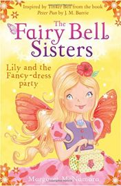 THE FAIRY BELL SISTERS : LILY AND THE FANCY-DRESS PARTY