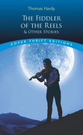 Dover Thrift Editions: THE FIDDLER OF THE REELS AND OTHER STORIES