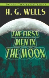 Dover Thrift Editions: THE FIRST MEN IN THE MOON -Unabridged