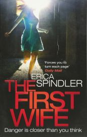 THE FIRST WIFE : DANGER IS CLOSER THAN YOU THINK