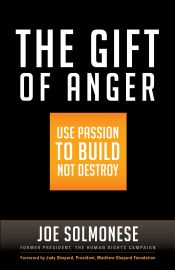 THE GIFT OF ANGER- USE PASSION TO BUILD NOT DESTROY
