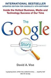 THE GOOGLE STORY by David A Vise