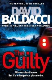 Will Robie Thriller Series - Book 4 - THE GUILTY by David Baldacci