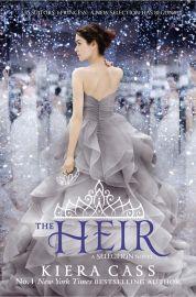 THE HEIR - A Selection Novel : 35 SUITORS. 1 PRINCESS. A NEW SELECTION HAS BEGUN.