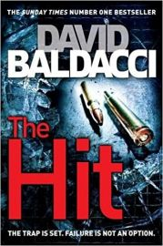 THE HIT by DAVID BALDACCI the trap is set failure is not an option Featuring Government Assassin Will Robie
