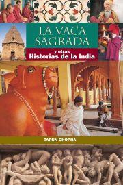 LA VACA SAGRADA : Y OTRAS - HISORIAS DE LA INDIA - SPANISH