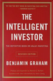 THE INTELLIGENT INVESTOR - The Definitive Book On Value Investing