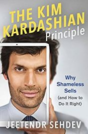 THE KIM KARDASHIAN PRINCIPLE - Why Shameless Sells (and How to do it Right)