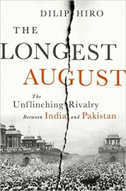 THE LONGEST AUGUST by DILIP HIRO the unflinching rivalry between India and Pakistan