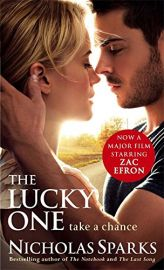 THE LUCKY ONE - take a chance. - Now a major film.