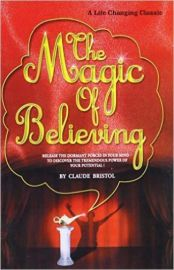 A LIFE CHANGING CLASSIC:      THE MAGIC OF BELIEVING : Release the dormant forces in your mind- to discover the tremendous power of your potential !