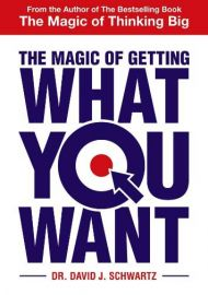 THE MAGIC OF GETTING : WHAT YOU WANT