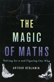 THE MAGIC OF MATHS by ARTHUR BENJAMIN solving for x and figuring out why