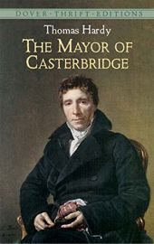 THE MAYOR OF CASTERBRIDGE - Dover Thrift Editions
