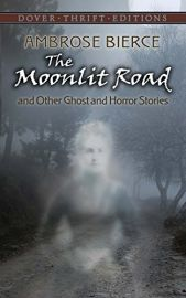 Dover Thrift Editions: THE MOONLIT ROAD AND OTHER GHOST AND HORROR STORIES