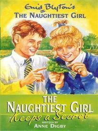 THE NAUGHTIEST GIRL SERIES - BOOK 5 : THE NAUGHTIEST GIRL KEEPS A SECRET
