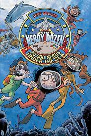 THE NERDY DOZEN - Book 3 : 20,000 NERDS UNDER THE SEA