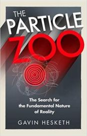 THE PARTICLE ZOO : THE SEARCH FOR THE FUNDAMENTAL NATURE OF REALITY