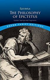 Dover Thrift Editions: THE PHILOSOPHY OF EPICTETUS : GOLDEN SAYINGS AND FRAGMENTS
