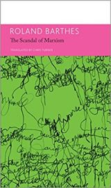 THE SCANDAL OF MARXISM AND OTHER WRITINGS ON POLITICS - ESSAYS AND INTERVIEWS  Book Theme Volume Two by ROLAND BARTHES