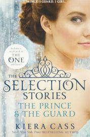 THE SELECTION STORIES : THE PRINCE & THE GUARD, THE ONE - 1 PRINCE , 1 GUARD, 1 GIRL.