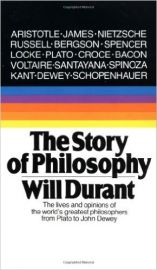 THE STORY OF PHILOSOPHY by WILL DURANT the lives and opinions of the great philosophers of the western world