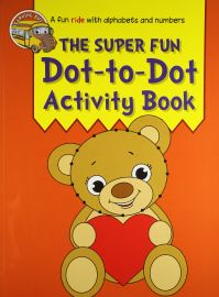 The Learning Bus: THE SUPER FUN Dot-to-Dot Activity Book - A Fun Ride With Alphabets and Numbers.