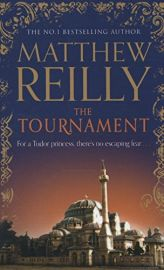 THE TOURNAMENT by MATTHEW REILLY  - Even a pawn can become a queen…. - For a Tudor princess, there's no escaping fear…