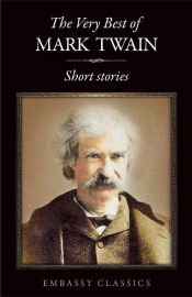 THE VERY BEST OF MARK TWAIN :      SHORT STORIES