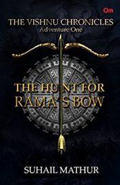 The Vishnu Chronicles Series: Adventure 1: THE HUNT FOR RAMA'S BOW