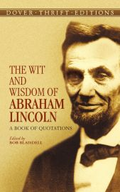 THE WIT AND WISDOM OF ABRAHAM LINCOLN - A book of Quotations - Dover Thrift Editions
