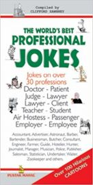 THE WORLD'S BEST PROFESSIONAL JOKES : JOKES ON OVER 30 PROFESSIONS - OVER 100 HILARIOUS CARTOONS