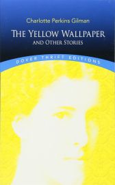 Dover Thrift Editions: THE YELLOW WALLPAPER AND OTHER STORIES