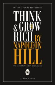 THINK & GROW RICH :    THE SECRET TO FREEDOM AND SUCCESS