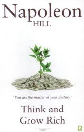 THINK & GROW RICH - By Napoleon Hill