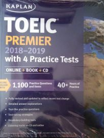 KAPLAN : TOEIC PREMIER 2018-2019 - With 4 Practice Tests - Online + BOOK + CD.  Score Higher with 1100 Practice Questions and Items. 40 + Hours of Practice. Fully revised and updated to reflect recent test change. Detailed answer explanations.