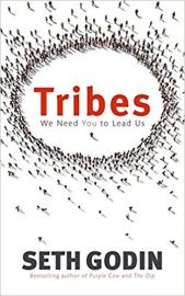 TRIBES by SETH GODIN we need you to lead us