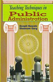 Teaching Techniques in Public Administration - Deepti Nawale & Sheenam Garg