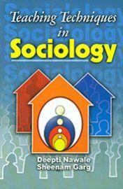Teaching Techniques in Sociology - Deepti Nawale & Sheenam Garg
