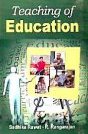 Teaching of Education - Sadhika Rawat & R. Rangarajan